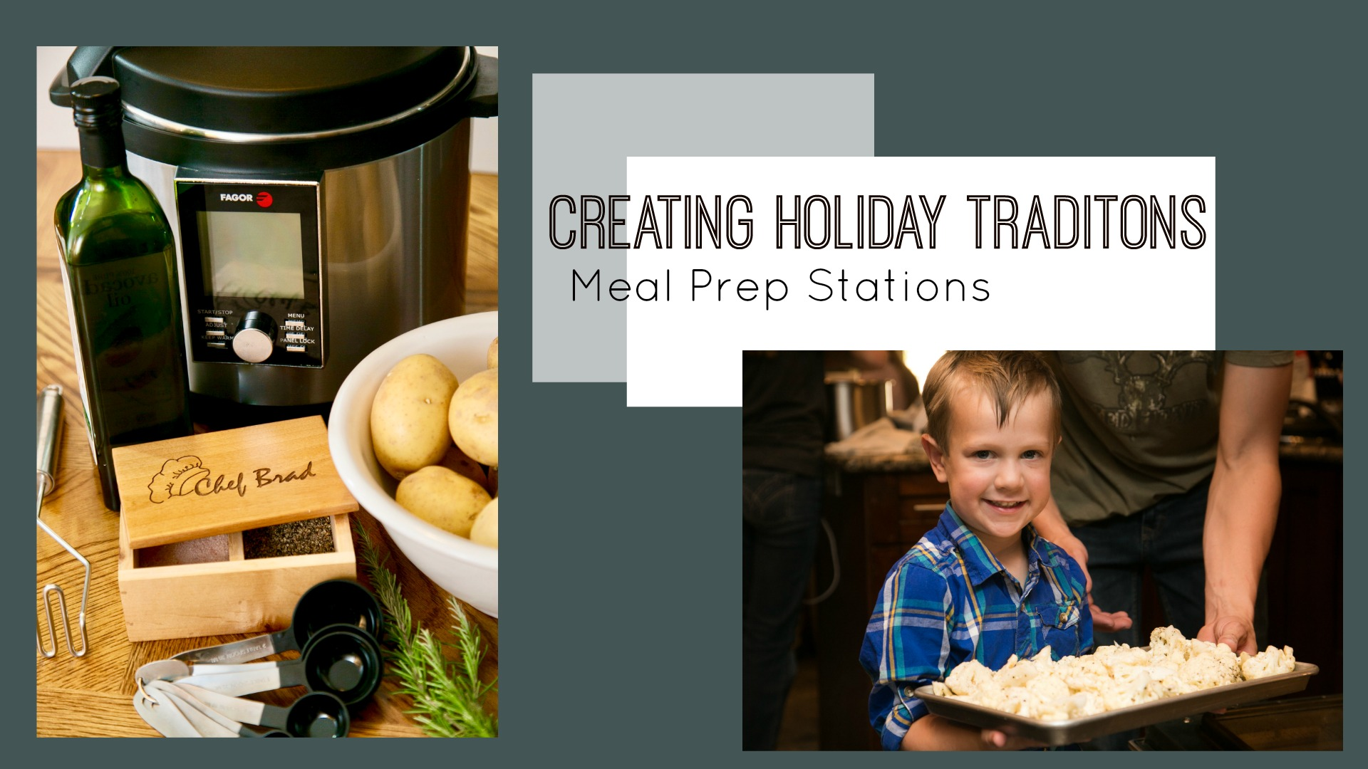 Creating Holiday Traditions: Meal Prep Stations